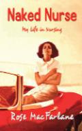 Amazon.com: Naked Nurse: My Life in Nursing eBook: Rose