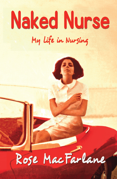 Naked Nurse: My Life in Nursing FRONT COVER